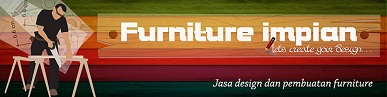 FURNITURE IMPIAN | RUMAH IDAMAN